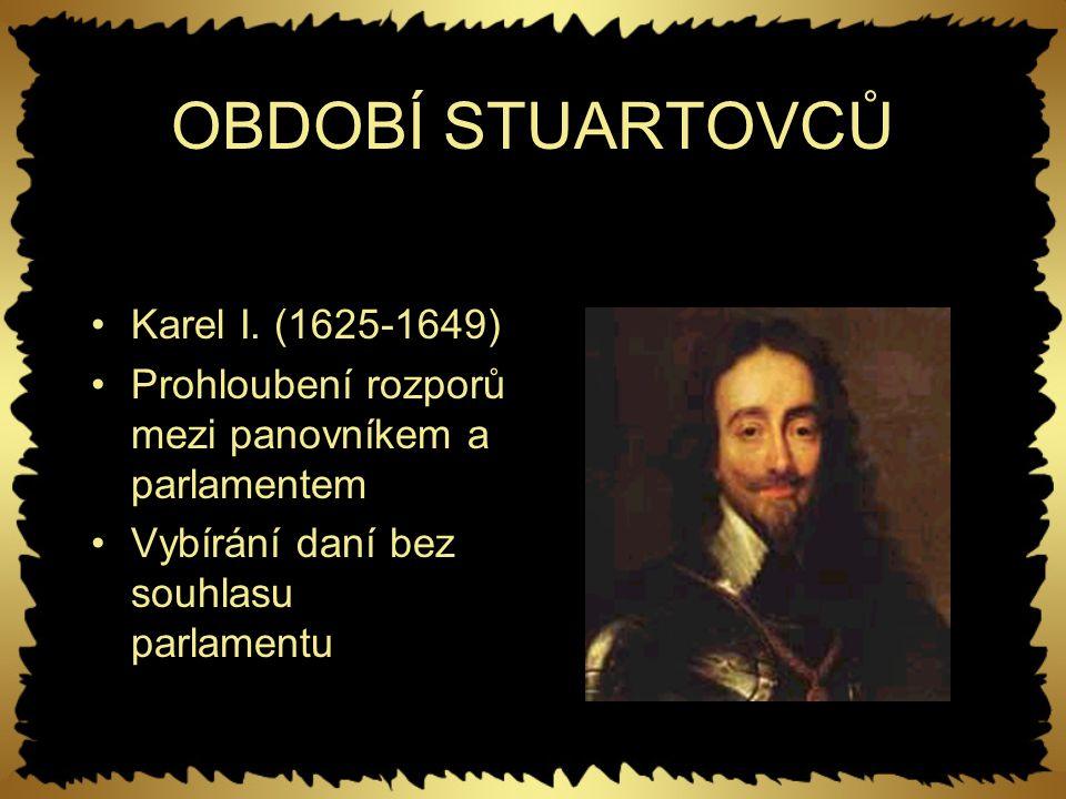 OBDOBÍ STUARTOVCŮ Karel I.