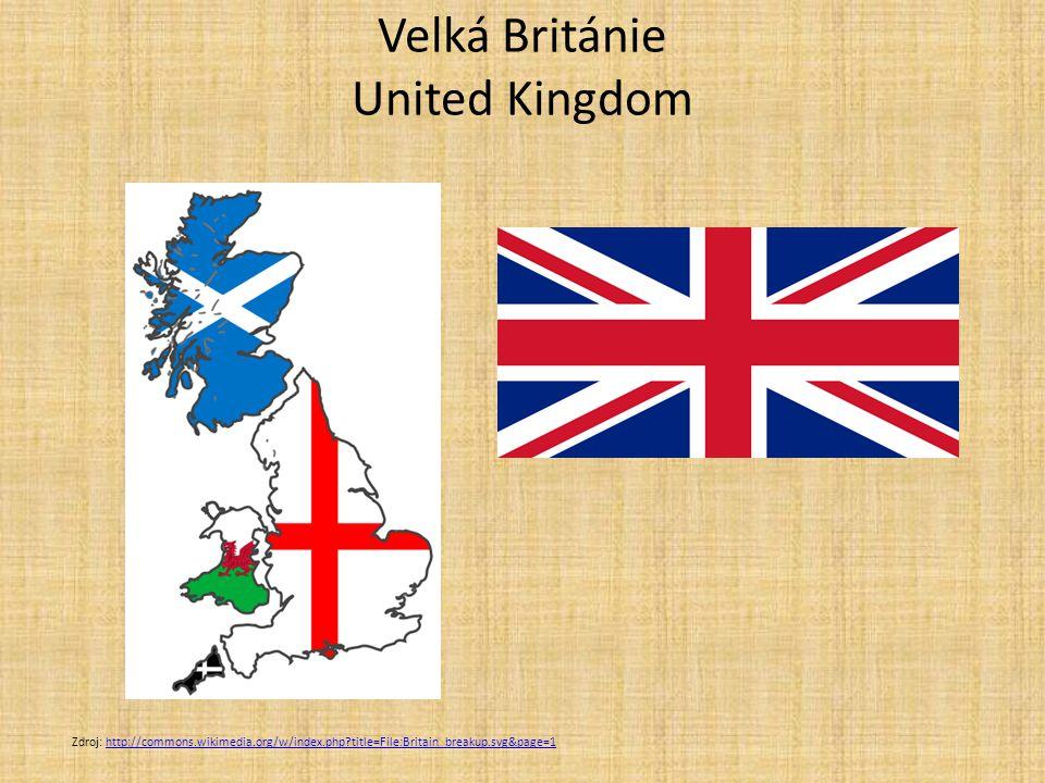 Velká Británie United Kingdom Zdroj: http://commons.wikimedia.org/w/index.php?title=File:Britain_breakup.svg&page=1http://commons.wikimedia.org/w/inde