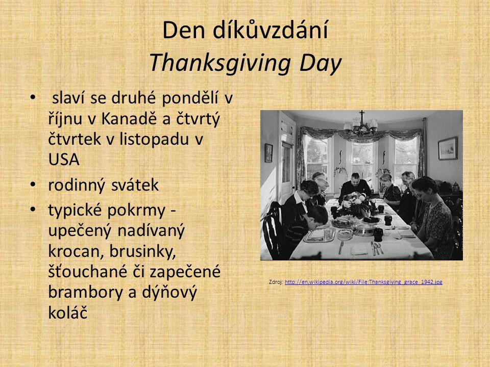 Den díkůvzdání Thanksgiving Day slaví se druhé pondělí v říjnu v Kanadě a čtvrtý čtvrtek v listopadu v USA rodinný svátek typické pokrmy - upečený nad