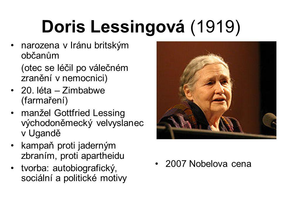 Doris Lessingová (1919) narozena v Iránu britským občanům (otec se léčil po válečném zranění v nemocnici) 20. léta – Zimbabwe (farmaření) manžel Gottf