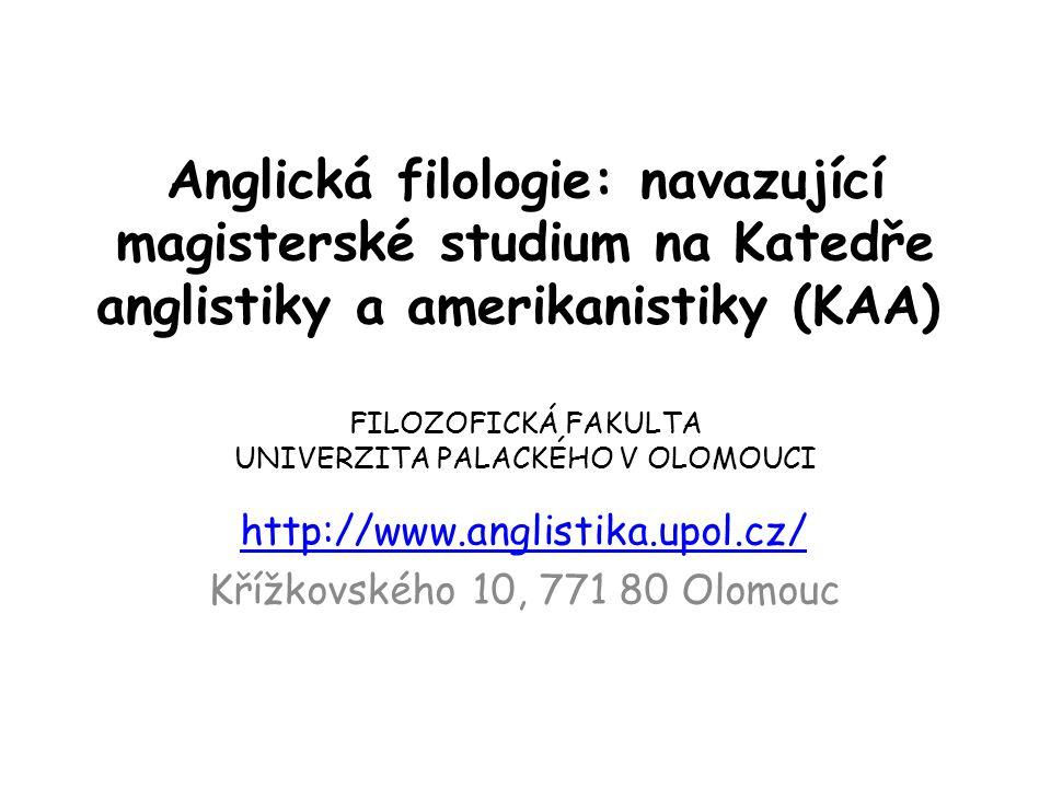 Anglická filologie: navazující magisterské studium na Katedře anglistiky a amerikanistiky (KAA) FILOZOFICKÁ FAKULTA UNIVERZITA PALACKÉHO V OLOMOUCI ht
