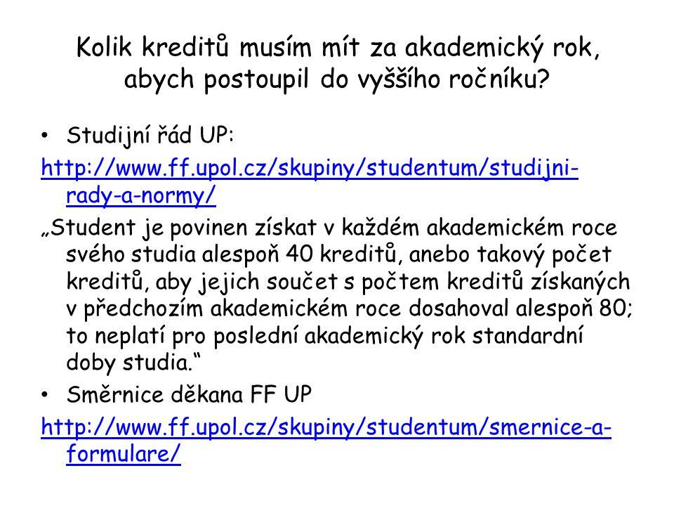 Kolik kreditů musím mít za akademický rok, abych postoupil do vyššího ročníku? Studijní řád UP: http://www.ff.upol.cz/skupiny/studentum/studijni- rady