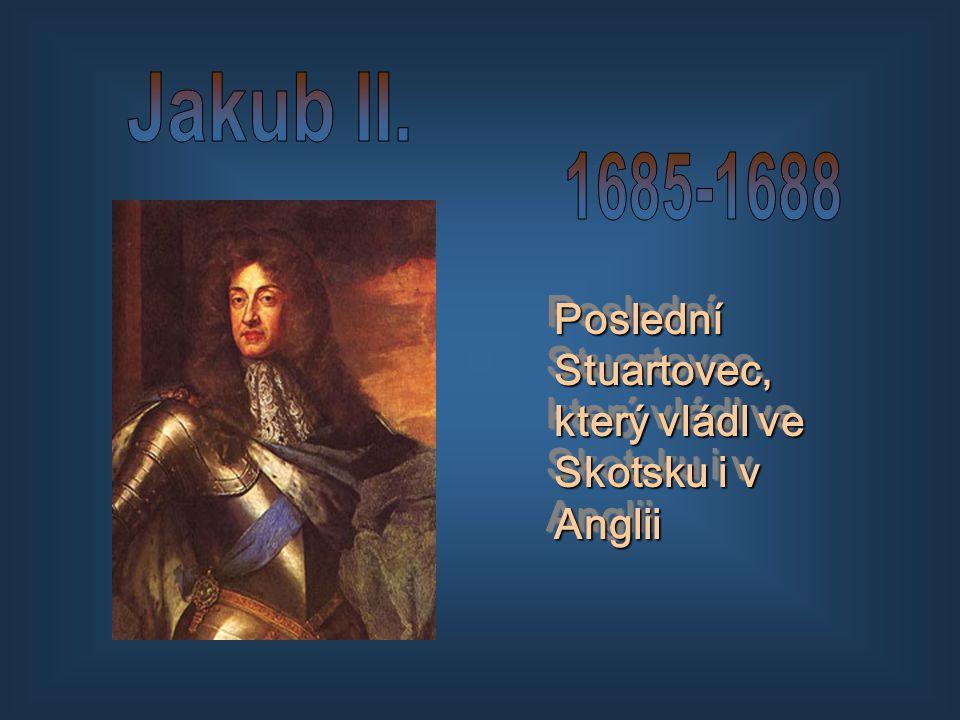 Poslední Stuartovec, který vládl ve Skotsku i v Anglii