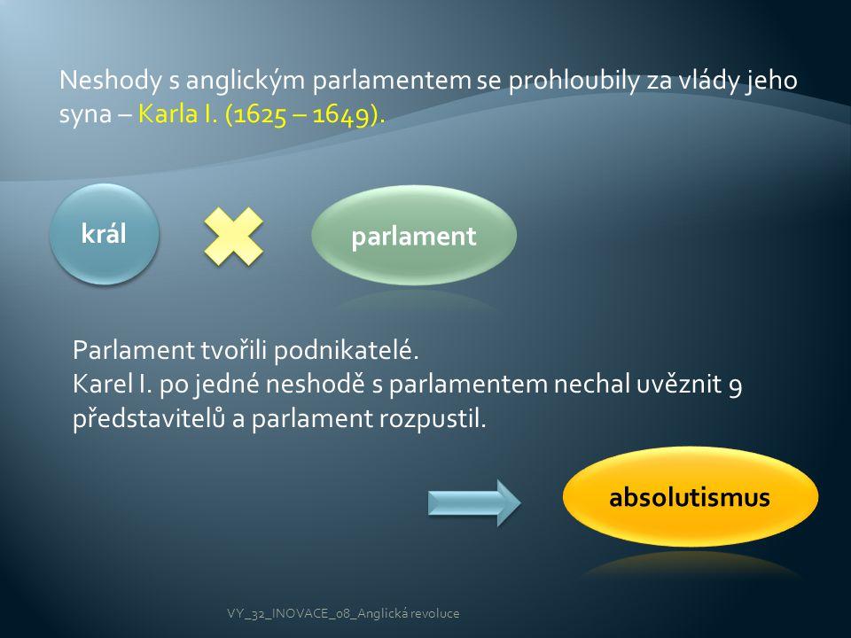 Karel I.se znelíbil kvůli: 1.Vybíral daně bez souhlasu parlamentu.