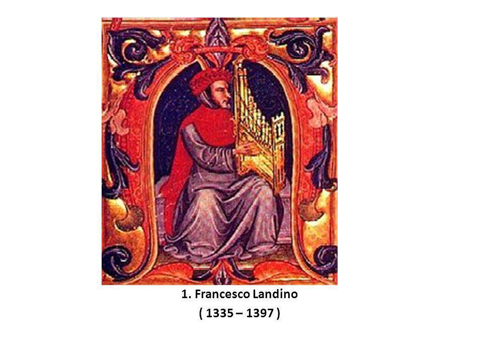 Francesco Landino 1335 – 1397 Slepý varhaník chrámu San Lorenzo ve Florencii.