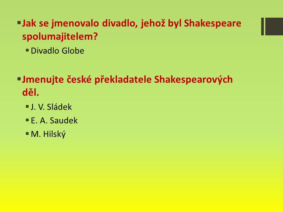 Jak se jmenovalo divadlo, jehož byl Shakespeare spolumajitelem.