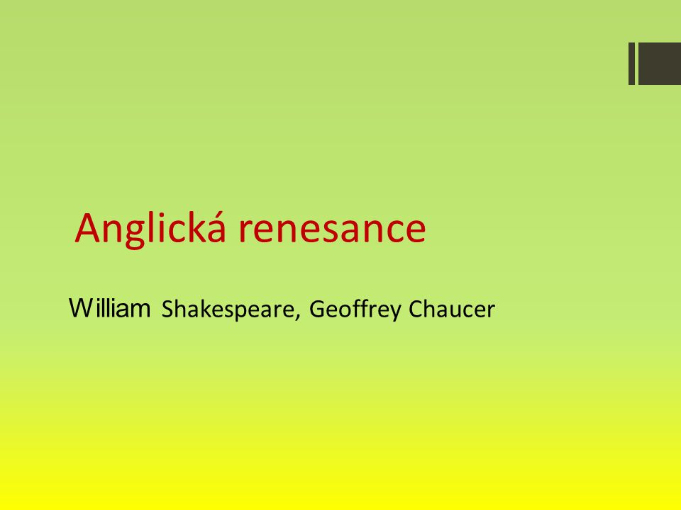 Anglická renesance William Shakespeare, Geoffrey Chaucer