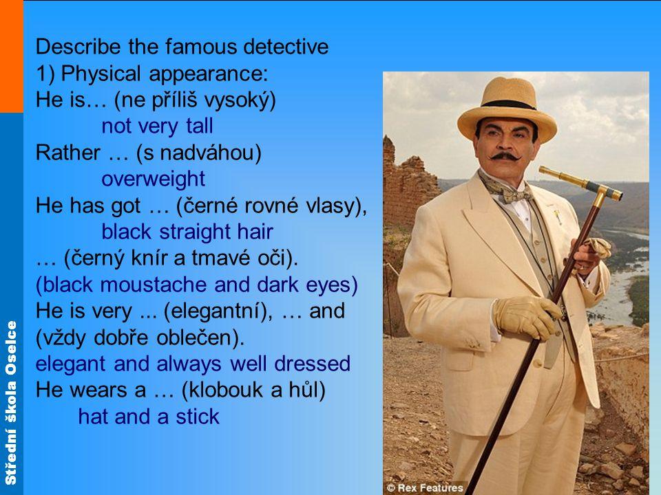 Střední škola Oselce His character and ability: He is a very … (chytrý) and … (inteligentní) man.