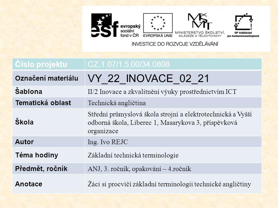 Číslo projektuCZ.1.07/1.5.00/34.0808 Označení materiálu VY_22_INOVACE_02_21 Šablona II/2 Inovace a zkvalitnění výuky prostřednictvím ICT Tematická obl