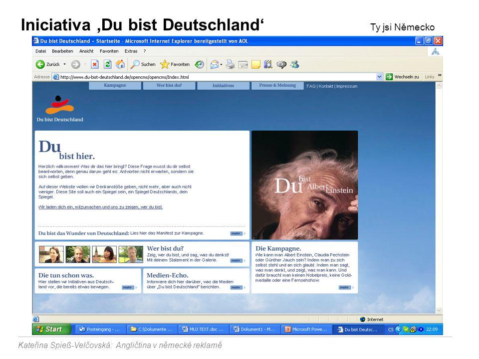 Kateřina Spieß-Velčovská: Angličtina v německé reklamě Iniciativa 'Du bist Deutschland' Ty jsi Německo