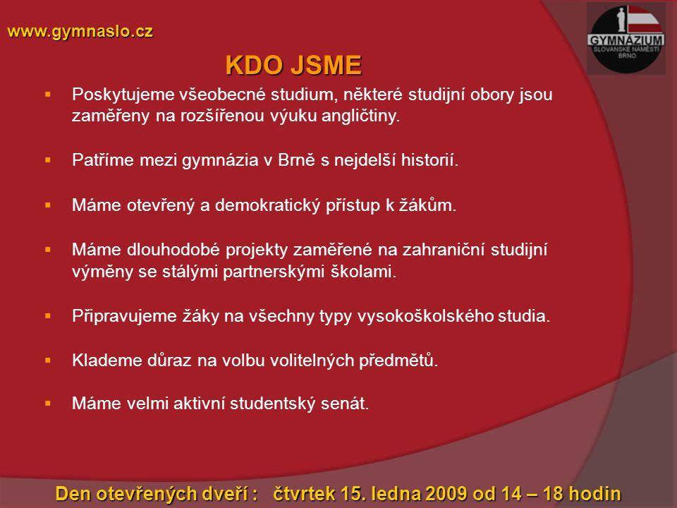  šestileté studium s rozšířenou výukou angličtiny 30 žáků  čtyřleté studium s rozšířenou výukou angličtiny 30 žáků  čtyřleté studium s výukou vybraných jazyků v angličtině 20 žáků  čtyřleté všeobecné studium 30 žáků www.gymnaslo.cz STUDIJNÍ OBORY OTEVÍRANÉ VE ŠKOLNÍM ROCE 2009/2010 Den otevřených dveří : čtvrtek 15.