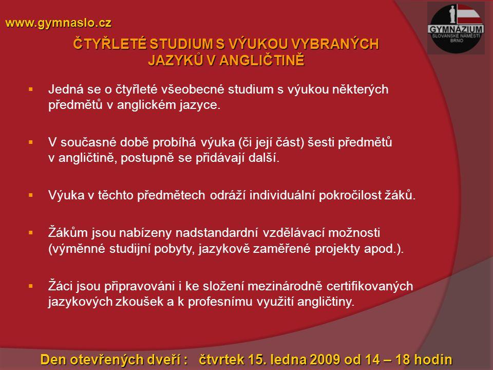  Jedná se o čtyřleté gymnaziální studium s rozšířenou výukou anglického jazyka.