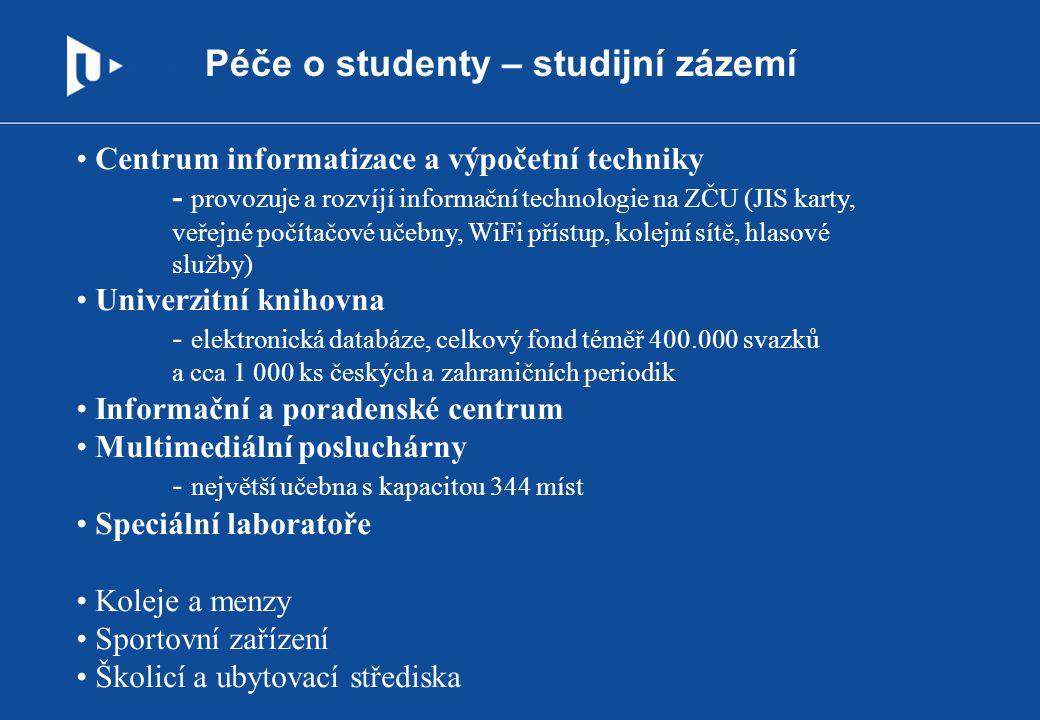 Péče o studenty – studijní zázemí Centrum informatizace a výpočetní techniky - provozuje a rozvíjí informační technologie na ZČU (JIS karty, veřejné p