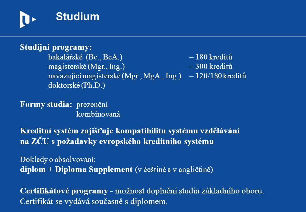 Studium Studijní programy: bakalářské (Bc., BcA.) – 180 kreditů magisterské (Mgr., Ing.) – 300 kreditů navazující magisterské (Mgr., MgA., Ing.) – 120