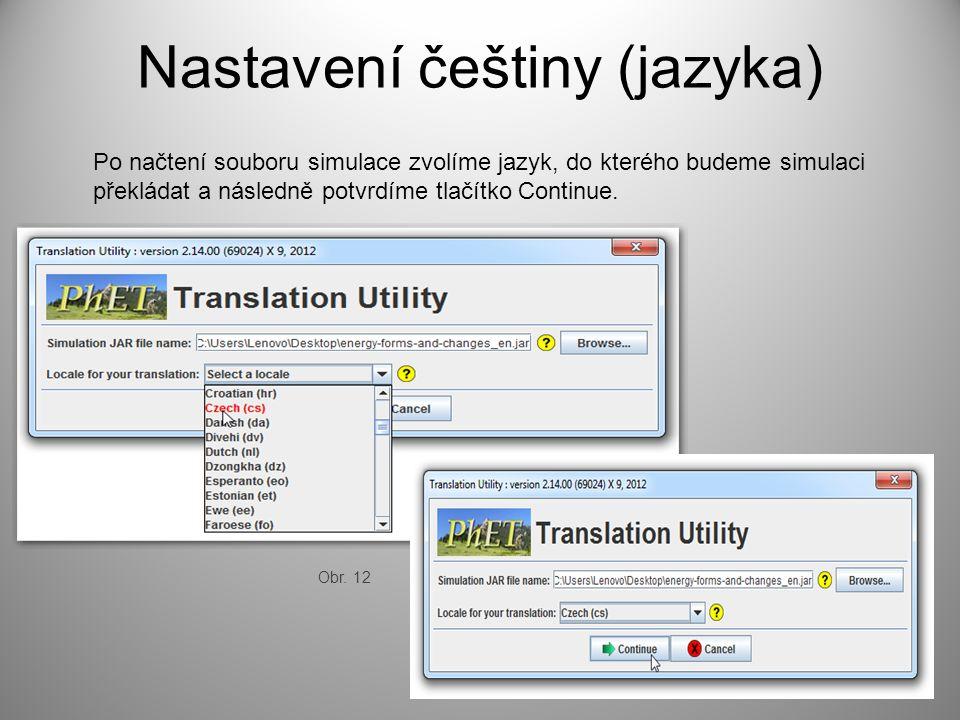 Nastavení češtiny (jazyka) Po načtení souboru simulace zvolíme jazyk, do kterého budeme simulaci překládat a následně potvrdíme tlačítko Continue. Obr