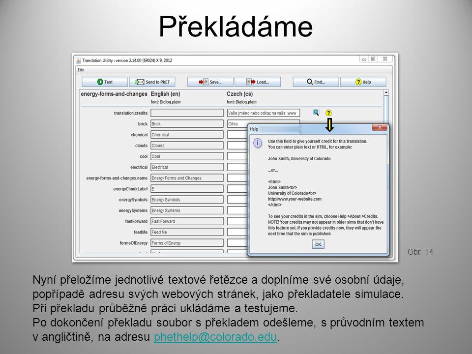 Překládáme Nyní přeložíme jednotlivé textové řetězce a doplníme své osobní údaje, popřípadě adresu svých webových stránek, jako překladatele simulace.