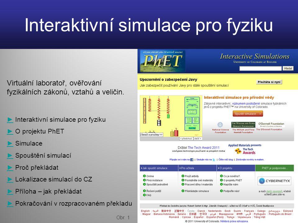 Interaktivní simulace pro fyziku ►► Interaktivní simulace pro fyziku ►► O projektu PhET ►► Simulace ►► Spouštění simulací ►► Proč překládat ►► Lokaliz
