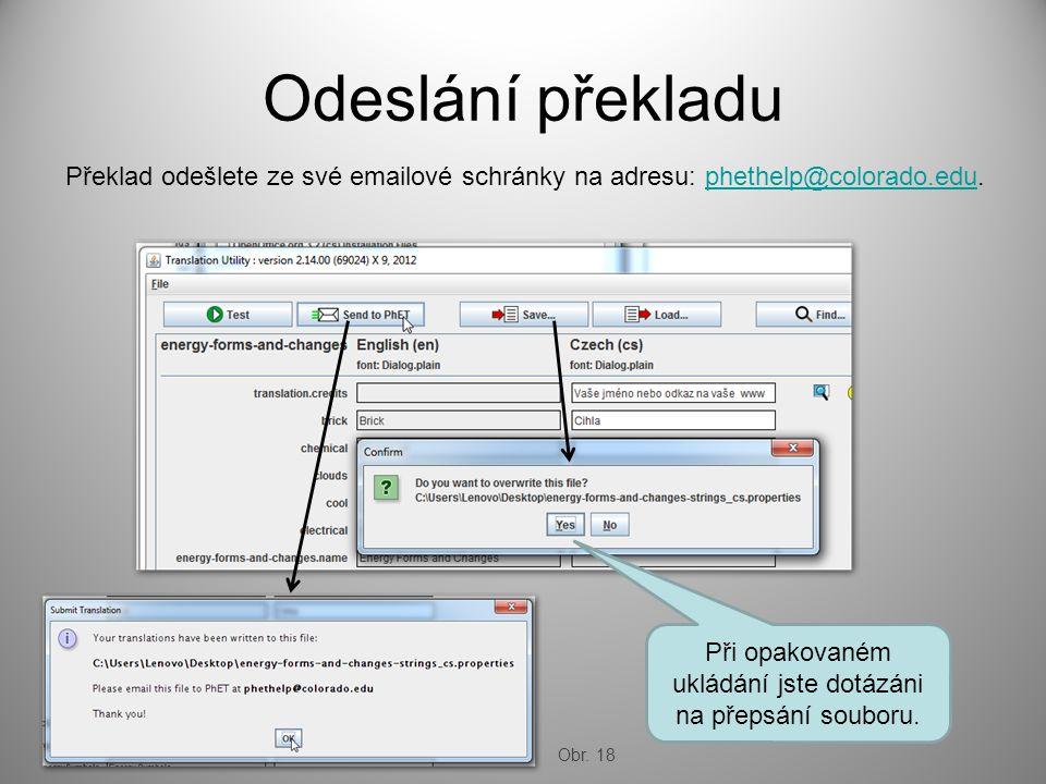 Odeslání překladu Překlad odešlete ze své emailové schránky na adresu: phethelp@colorado.edu.phethelp@colorado.edu Při opakovaném ukládání jste dotázáni na přepsání souboru.