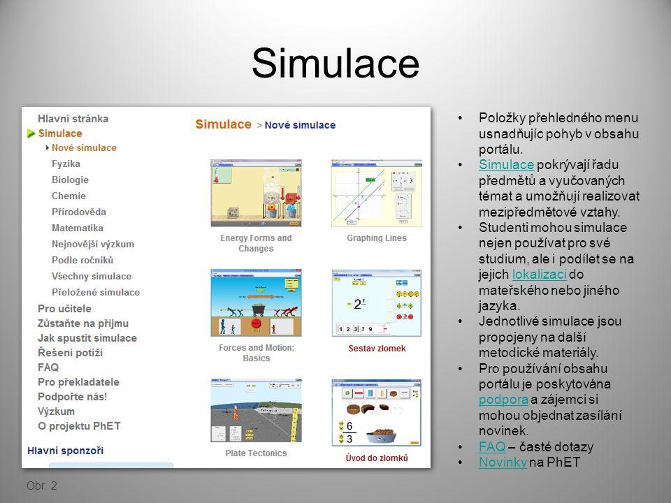 Simulace Položky přehledného menu usnadňujíc pohyb v obsahu portálu. Simulace pokrývají řadu předmětů a vyučovaných témat a umožňují realizovat mezipř