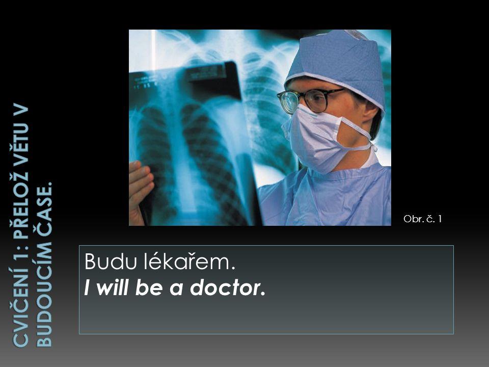 Budu lékařem. I will be a doctor. Obr. č. 1