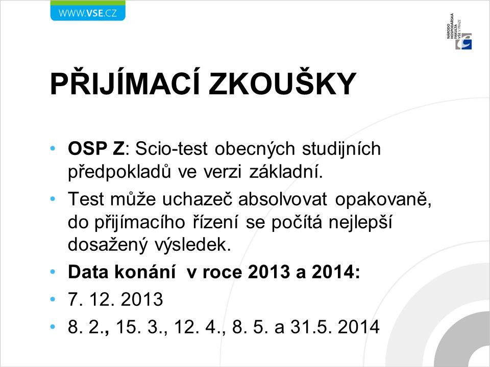PŘIJÍMACÍ ZKOUŠKY OSP Z: Scio-test obecných studijních předpokladů ve verzi základní. Test může uchazeč absolvovat opakovaně, do přijímacího řízení se