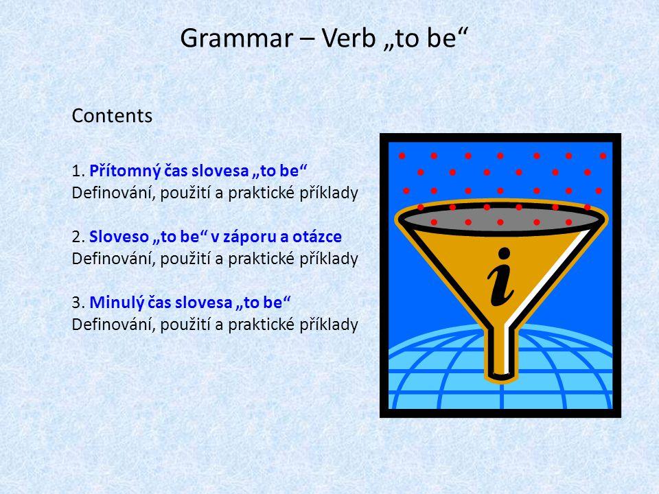 """Přítomný čas slovesa """"to be - být I am- já jsemwe are-my jsme you are- ty jsiyou are-vy jste he is- on jethey are-oni, ony, ona jsou she is- ona je it is- to, ono je V angličtině se používají stažené tvary slovesa: I´m, you´re, he´s, she´s, it´s, we´re, you´re, they´re Podmět musí být v angličtině vždy vyjádřen: Jsem Eva."""