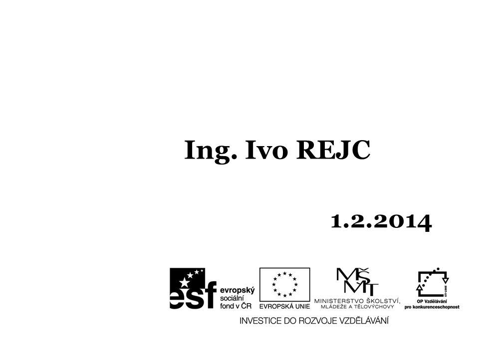 Ing. Ivo REJC 1.2.2014
