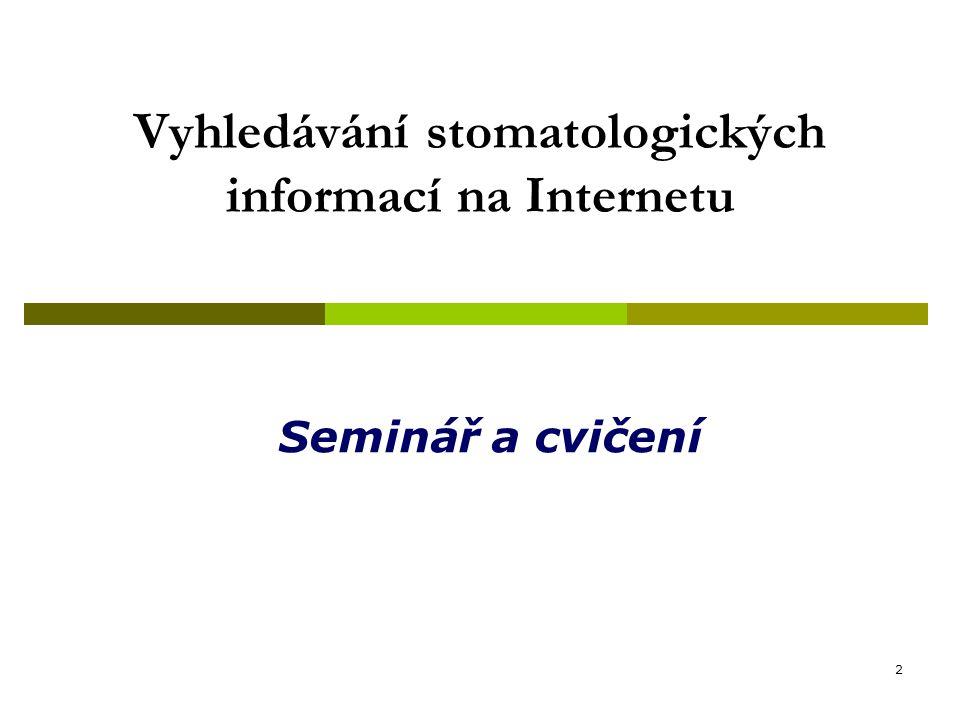 2 Vyhledávání stomatologických informací na Internetu Seminář a cvičení