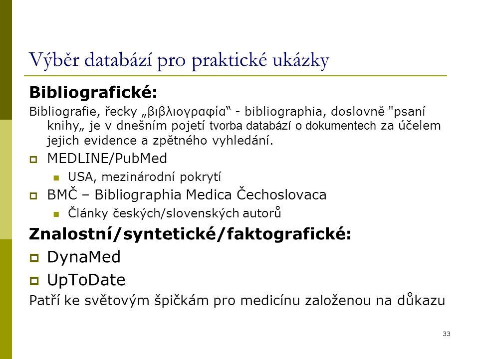 """Výběr databází pro praktické ukázky Bibliografické: Bibliografie, řecky """"βιβλιογραφία"""" - bibliographia, doslovně"""