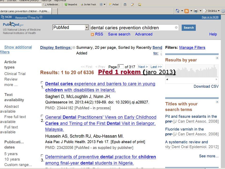 MEDLINE/PubMed Výsledky Filtry 40 Před 1 rokem (jaro 2013)