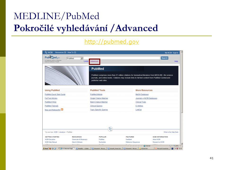 MEDLINE/PubMed Pokročilé vyhledávání /Advanced 41 http://pubmed.gov