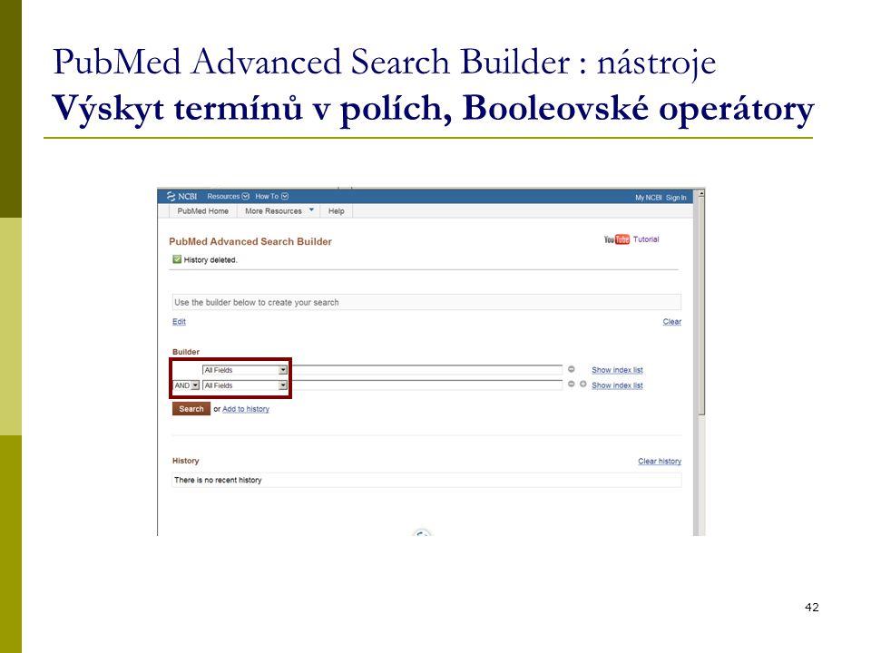 PubMed Advanced Search Builder : nástroje Výskyt termínů v polích, Booleovské operátory 42