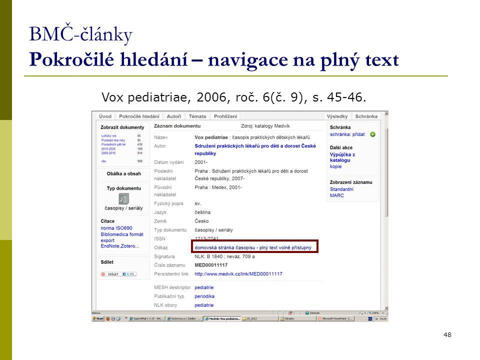 BMČ-články Pokročilé hledání – navigace na plný text 48 Vox pediatriae, 2006, roč.