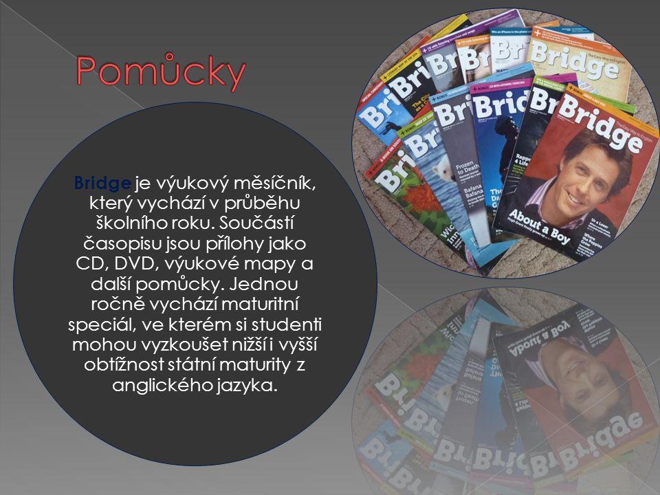 Bridge je výukový měsíčník, který vychází v průběhu školního roku. Součástí časopisu jsou přílohy jako CD, DVD, výukové mapy a další pomůcky. Jednou r