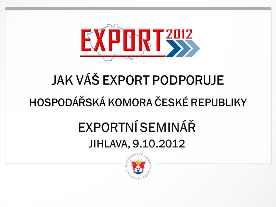 1 HK ČR, 9.10.2012 EXPORTNÍ SEMINÁŘ JIHLAVA, 9.10.2012