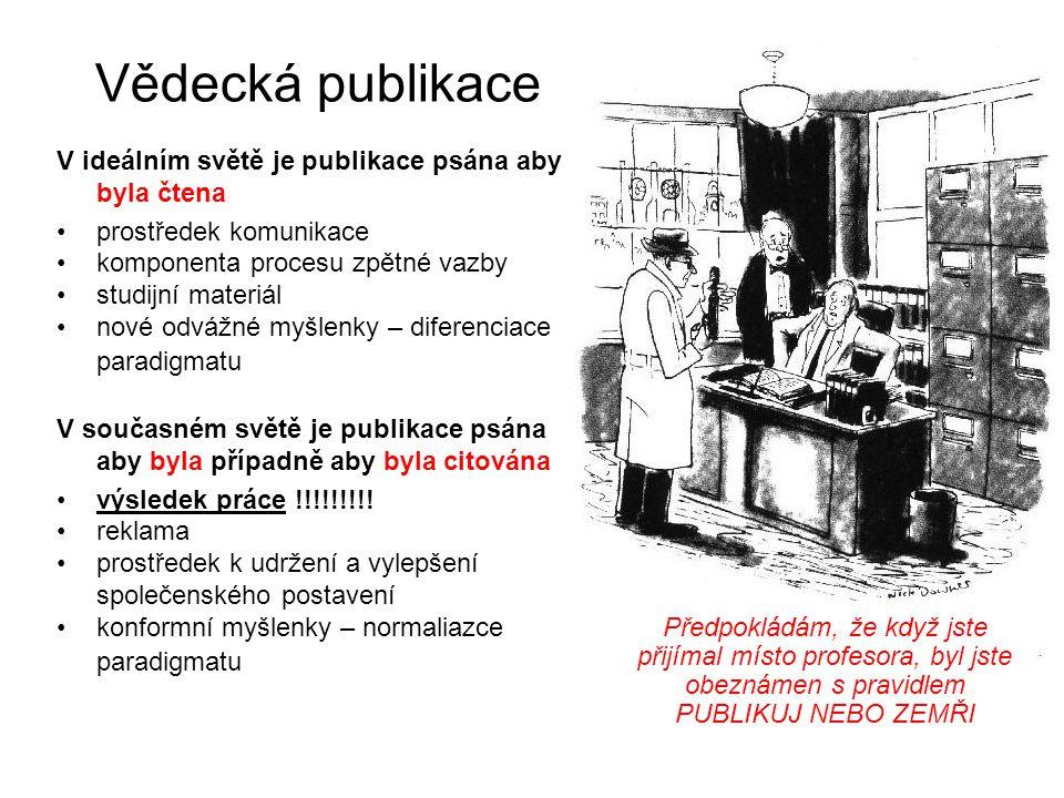Vědecká publikace V ideálním světě je publikace psána aby byla čtena prostředek komunikace komponenta procesu zpětné vazby studijní materiál nové odvá