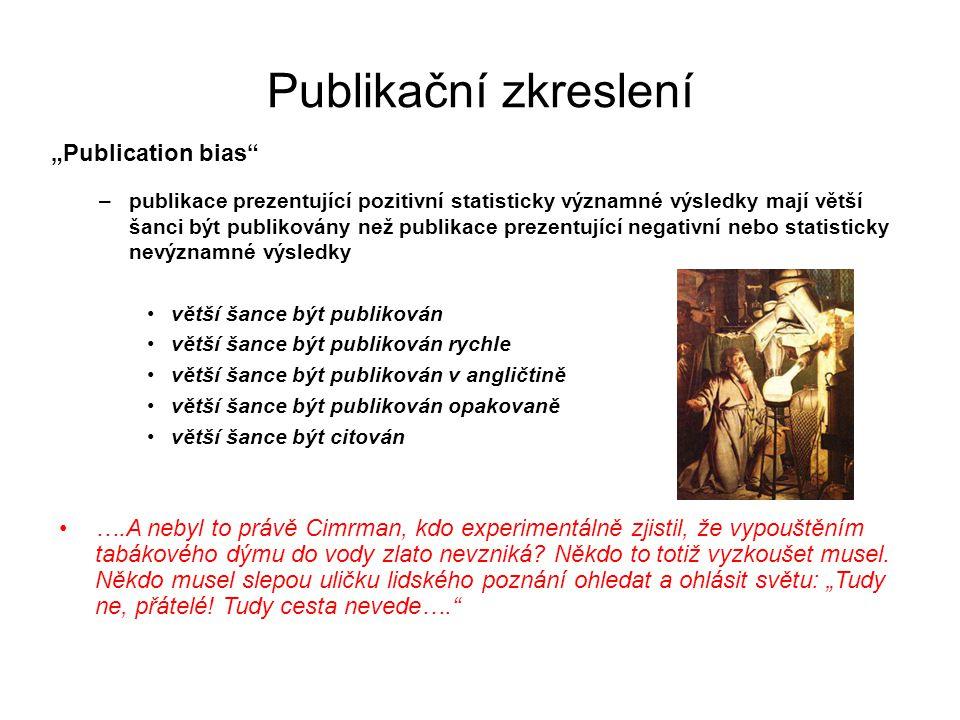 """Publikační zkreslení """"Publication bias"""" –publikace prezentující pozitivní statisticky významné výsledky mají větší šanci být publikovány než publikace"""