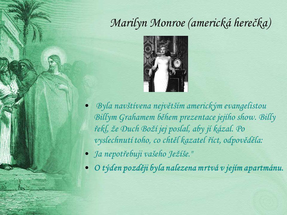 Marilyn Monroe (americká herečka) Byla navštívena největším americkým evangelistou Billym Grahamem během prezentace jejího show.
