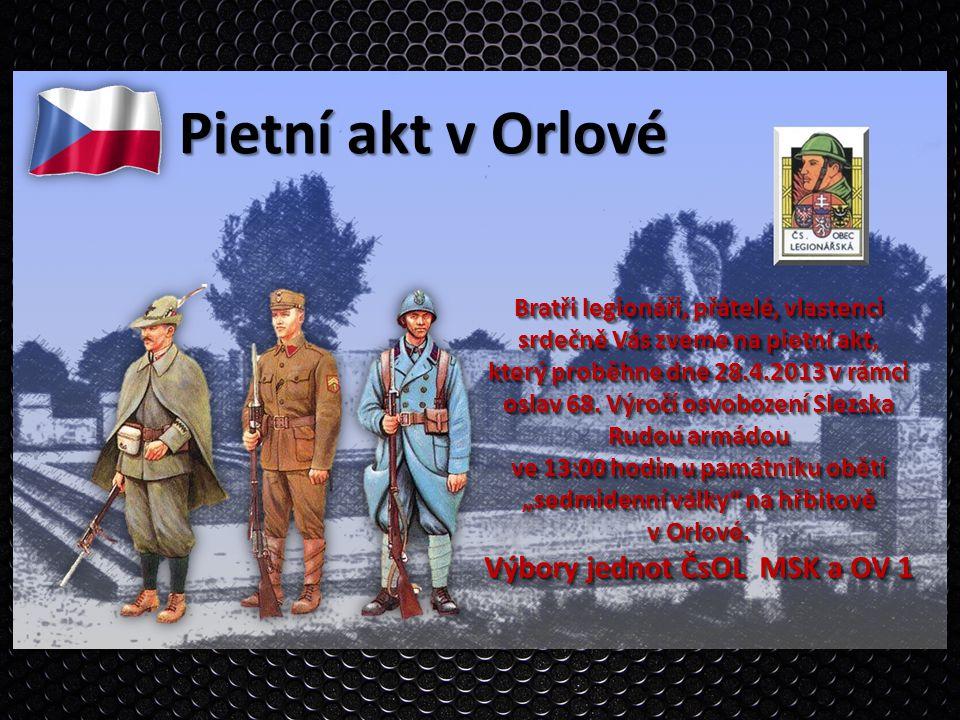 Bratři legionáři, přátelé, vlastenci srdečně Vás zveme na pietní akt, který proběhne dne 28.4.2013 v rámci oslav 68. Výročí osvobození Slezska Rudou a