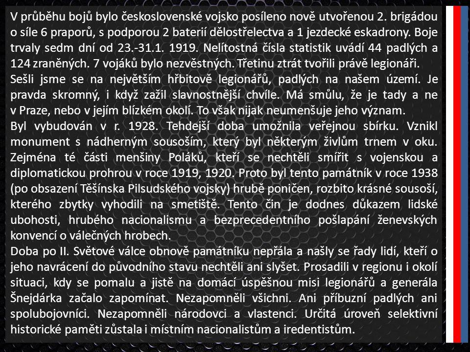 V průběhu bojů bylo československé vojsko posíleno nově utvořenou 2. brigádou o síle 6 praporů, s podporou 2 baterií dělostřelectva a 1 jezdecké eskad