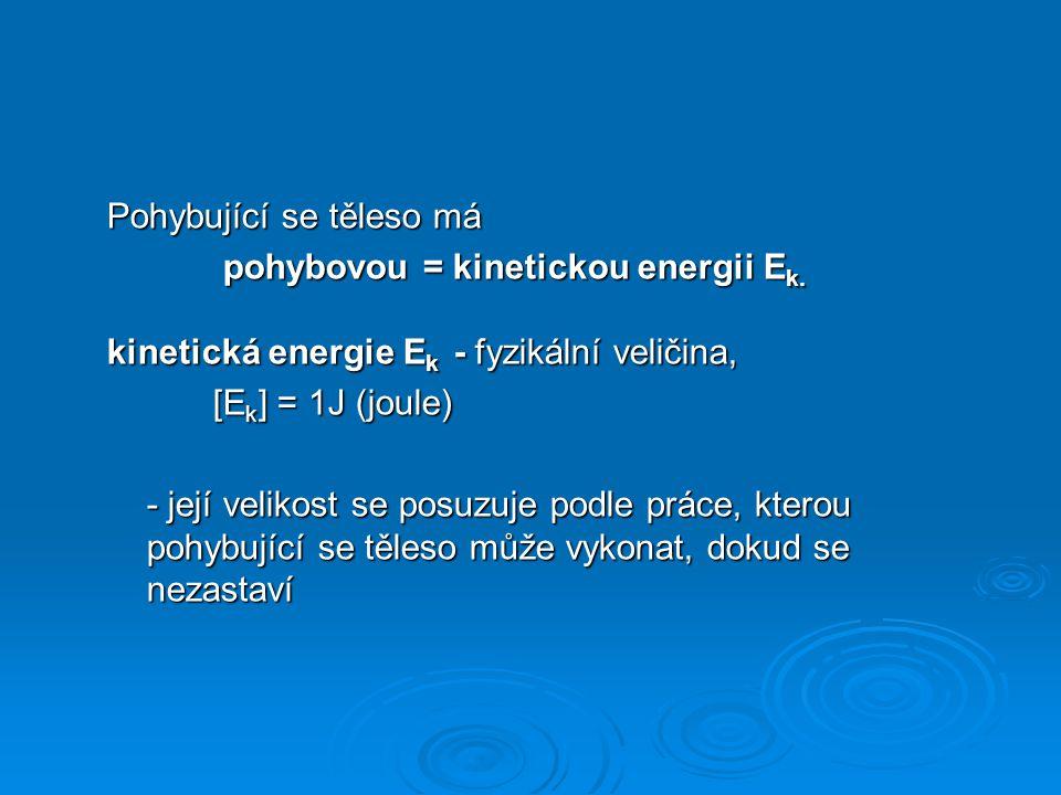 Na čem závisí pohybová energie tělesa.Plastová koule → uvedeme ji do pohybu, tj.