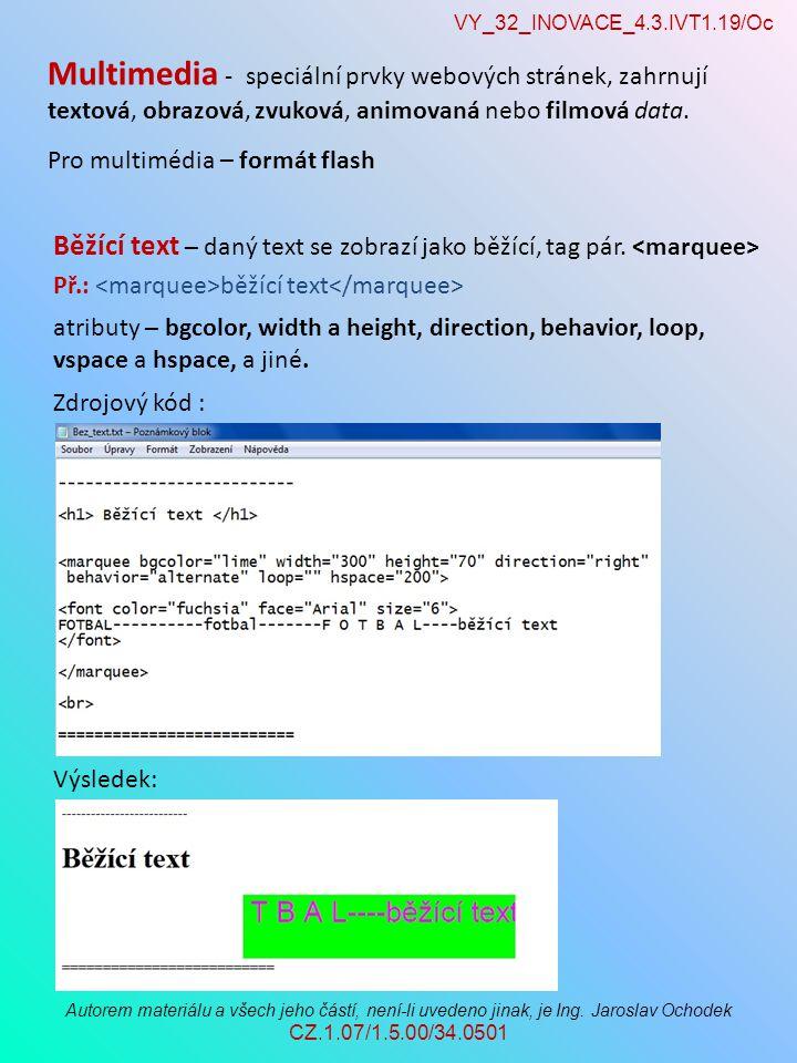 VY_32_INOVACE_4.3.IVT1.19/Oc Autorem materiálu a všech jeho částí, není-li uvedeno jinak, je Ing.