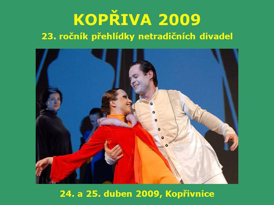 KOPŘIVA 2009 23. ročník přehlídky netradičních divadel 24. a 25. duben 2009, Kopřivnice