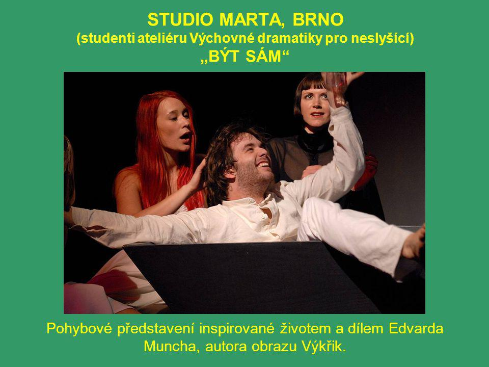 """STUDIO MARTA, BRNO (studenti ateliéru Výchovné dramatiky pro neslyšící) """"BÝT SÁM Pohybové představení inspirované životem a dílem Edvarda Muncha, autora obrazu Výkřik."""
