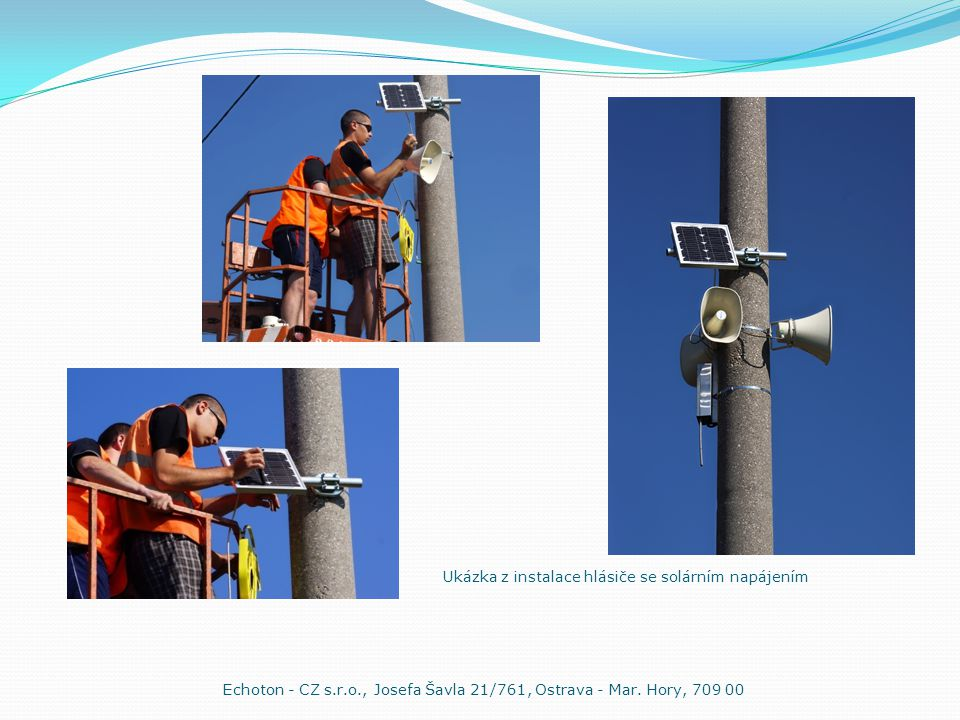 Ukázka z instalace hlásiče se solárním napájením Echoton - CZ s.r.o., Josefa Šavla 21/761, Ostrava - Mar.