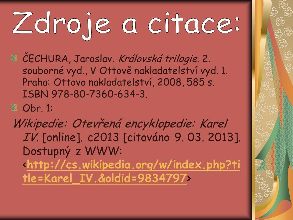 ČECHURA, Jaroslav. Královská trilogie. 2. souborné vyd., V Ottově nakladatelství vyd. 1. Praha: Ottovo nakladatelství, 2008, 585 s. ISBN 978-80-7360-6