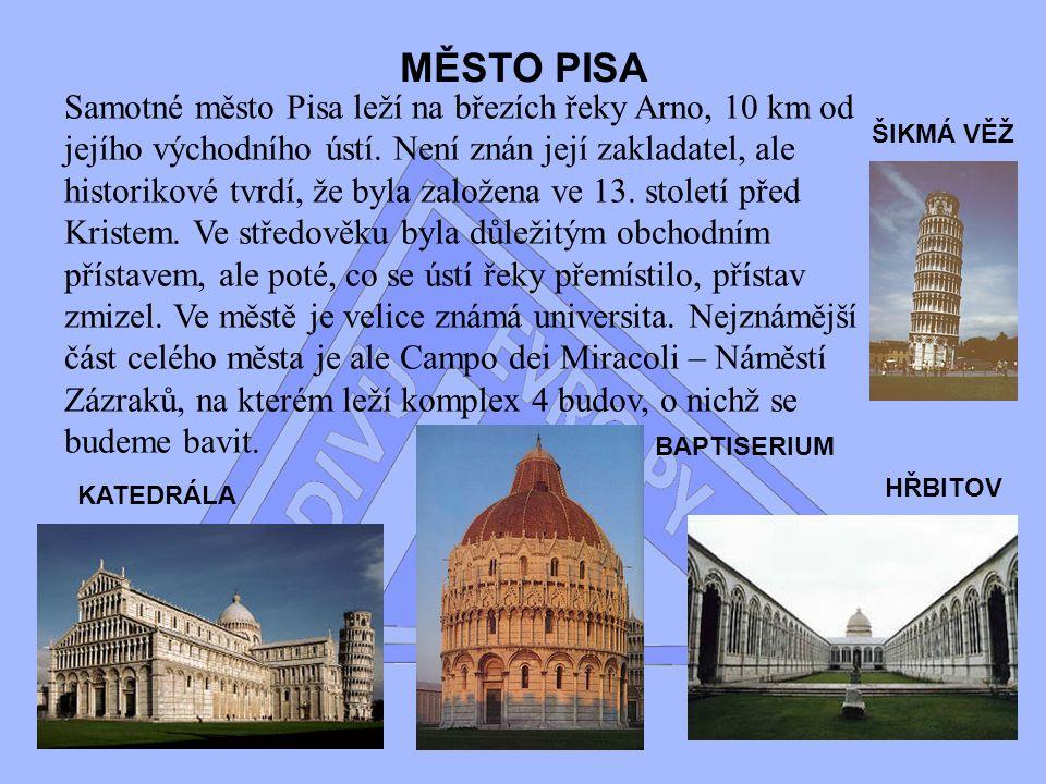 IV. Div Evropy Sikmá vez v Pise Šikmá věž v Pise se může pyšnit svou unikátností, zájmem veřejnosti a světoznámou proslulostí.
