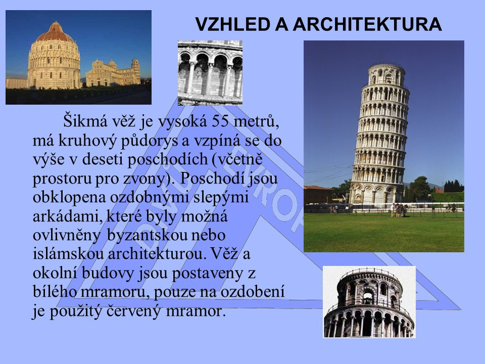 Šikmá věž v Pise byla zřízena jako zvonice chrámu, s jehož stavbou se započalo v roce 1173.
