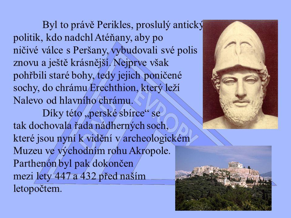 Chrámový komplex na pahorku nad Athénami je pro Řeky srdcem helénského světa, pro ostatní mramorovým pomníkem demokracii.