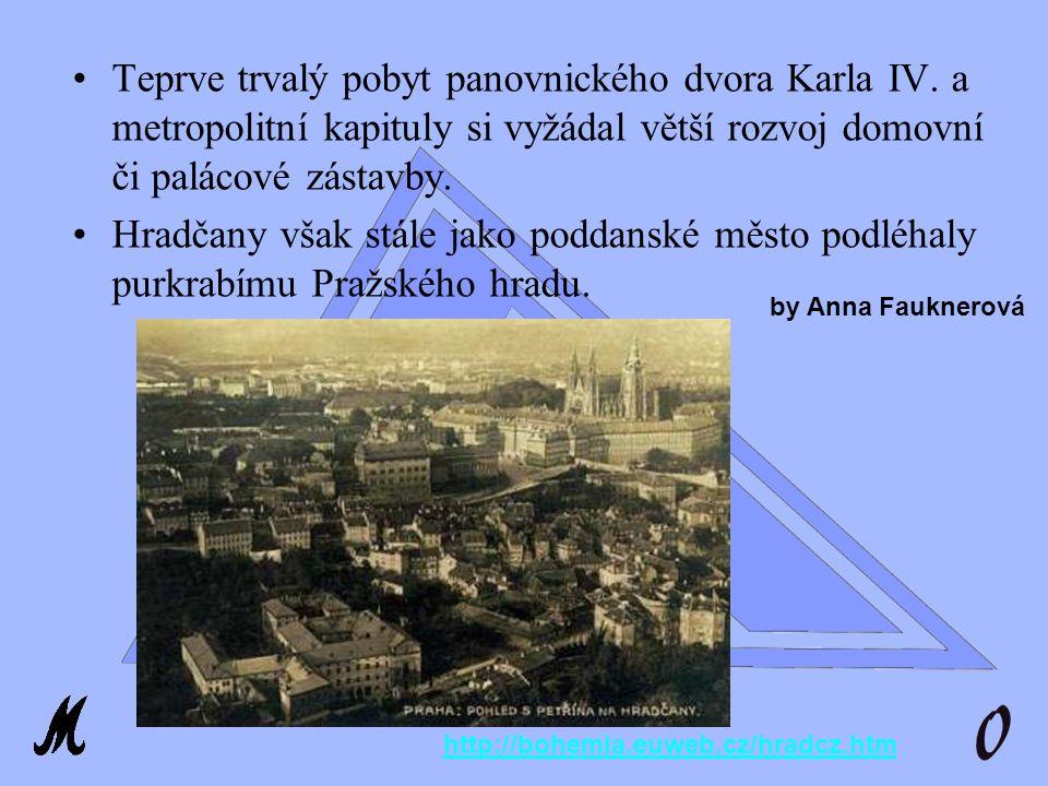 VI.Div Evropy Hradcany Hradčany jako třetí pražské město vznikly někdy ve druhé čtvrtině 14.